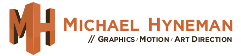 Michael Hyneman - Graphic & Motion Designer